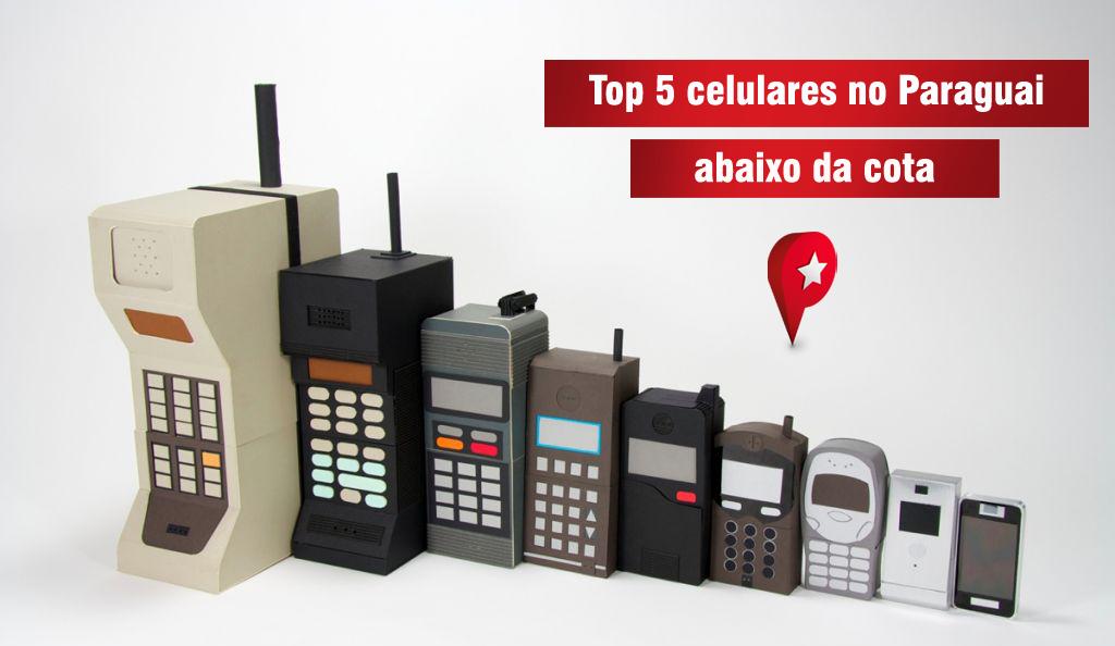top-5-celulares-no-paraguai-abaixo-da-cota